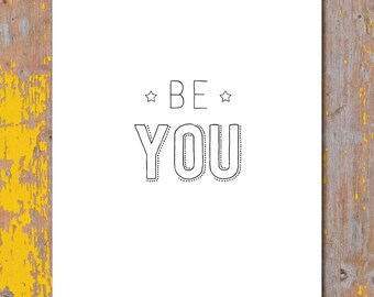 Be You Inspirational Art. Typographic Art Print Poster. Motivational Wall Art. Home decor Nursery Decor Dorm Decor Birthday Graduation Gift.