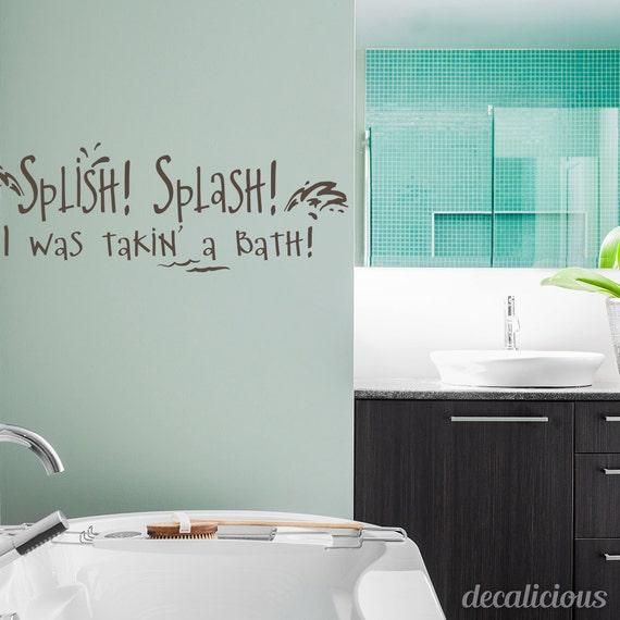 splish splash i was takin 39 a bath bathroom wall decal. Black Bedroom Furniture Sets. Home Design Ideas