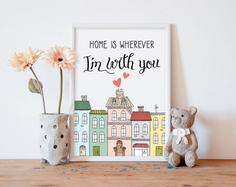 Printable art, art print, nursery wall art, nursery poster, printable quote,  home is wherever im with you, nursery art, gifts for kids