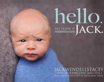 HELLO my name is BIRTH ANNOUNCEMENT - Photo Baby Announcement - Girl Announcement - Boy Announcement - Newborn, Modern, Printable, Digital -