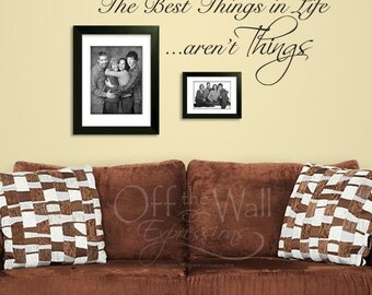 The Best Things in Life, wall words expressions, vinyl decal photos family  two sizes