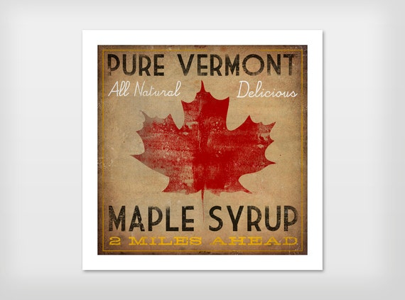 Vermont MAPLE SYRUP -  Rustic Road Sign -  Graphic Art Poster Print  Signed Free to Personalize