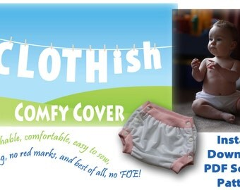 Instant Download CLOTHish Comfy Cover - Cloth Diaper / Cloth Nappy Cover PDF sewing pattern