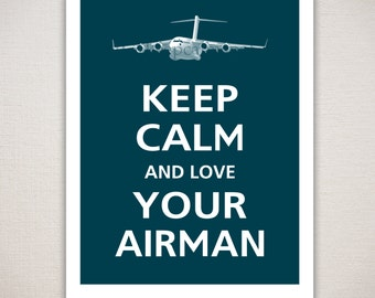 Keep Calm and Love YOUR AIRMAN Typography Print 11x14 (Featured color: Deep Sea--choose your own colors)
