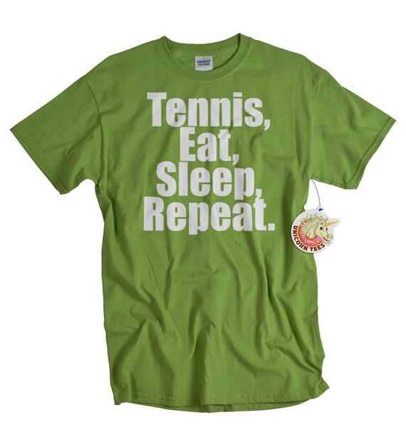 tennis t shirt eat sleep tennis repeat tshirt funny by unicorntees. Black Bedroom Furniture Sets. Home Design Ideas