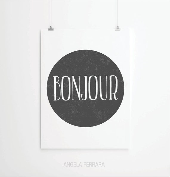 Inspirational quotes, quote prints,quote posters,happy art,typography poster,happy art,positive quotes, Bonjour Poster, bonjour Art Print