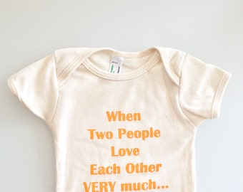 When Two People Love Each Other Very Much One piece size 3-6 mos (natural/orange)