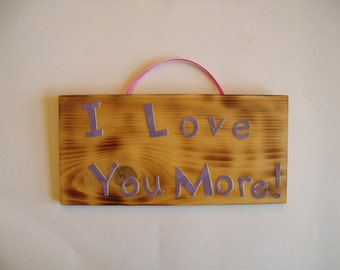 I Love You More! sign