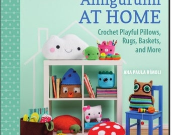 Amigurumi at Home by Ana Paula Rimoli (signed, if you'd like)