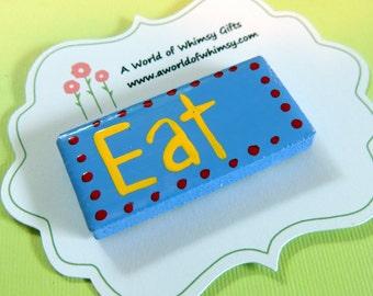 Handpainted Tile Whimsy Word Magnet- Eat
