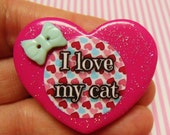 I Love My Cat -  Polymer Clay Glitter Heart Brooch or Necklace