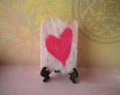 ACEO - Pink Heart - Valentines Day  Felted ACEO