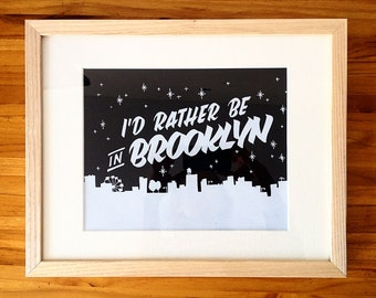"I'd Rather Be In Brooklyn screen print 8""x10"""