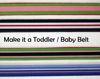 Child Belt / Toddler Belt / Canvas Belt / D-ring Belt / Ribbon Belt / Baby Belt / Striped Belt - Make it a child size