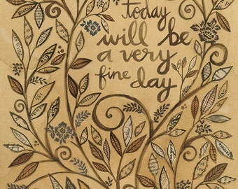 today will be a very fine day - leaves, coffee stain, collage, nature, inspirational 8x10 GICLEE PRINT