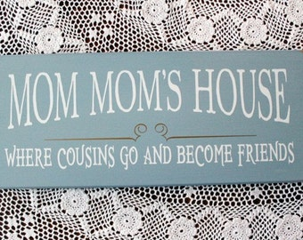 Mom Mom's House Where Cousins Go Sign Wood Wall Decor Grandmother Mother's Day Gift Personalized