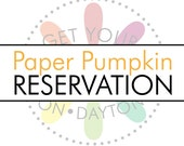 Get Your Craft On of Dayton, Ohio PAPER PUMPKIN Seat Reservation