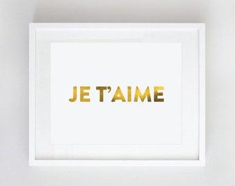 Gold Foil Print - Je T'aime - Paris - French - Foil Typography Print - 8x10 by Le Papier Studio