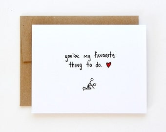 Valentine's Day Card - Sexy Card - You're My Favorite Thing to Do