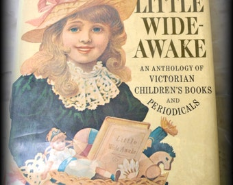 Little Wide-Awake:  An Anthology of Victorian Children's Books and Periodicals in the collection of Anne and Fernand G. Renier