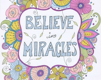 Believe in Miracles Art Print, Inspirational Print, Wall Art, Positive Thought