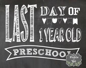 Printable- Digital File- PDF- Chalkboard- Last Day of 1 Year Old Preschool 8x10 Sign