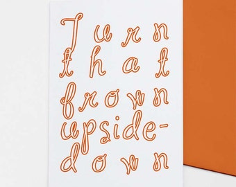 Turn That Frown Upside-Down card
