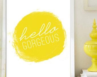 hello gorgeous art print 8x10 yellow