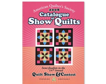 2008 Catalogue of Show Quilts 24th AQS Quilt Show and Contest