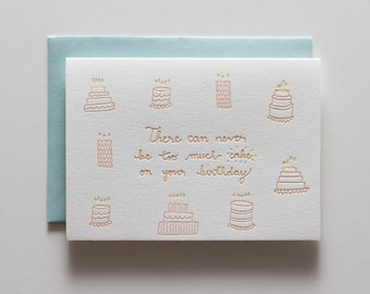 Too Much Cake - Letterpress Birthday Card - CB167