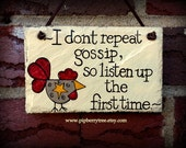 Hand Painted Decorative Slate Sign - I Don't Repeat Gossip - Hen 5 x 7