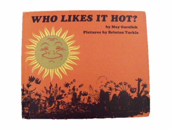 Who Likes It Hot  - 1972 hardcover - Very good condition