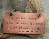 "Ben Franklin ""Teach Me, Tell Me, Involve Me"" Quote Copper Wall Hanging"