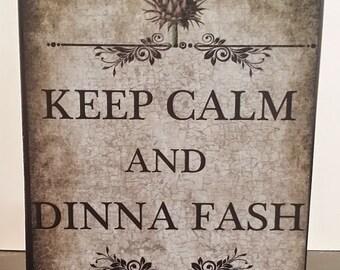 Keep Calm and Dinna Fash Outlander Fan  Series Books Wooden Custom Art block Sign Wall Plaque