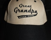 Great Grandpa since with Date- Custom Embroidered Baseball Hat