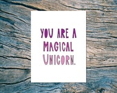You Are A Magical Unicorn - A2 folded note card & envelope