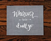 SALE 40% OFF! Wherever You Go I Will Go  // Original Calligraphy Prints // Ruth 1:16