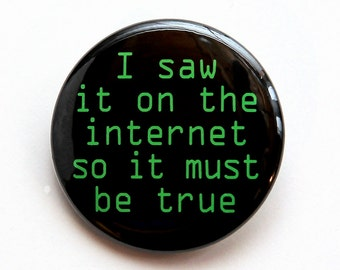 Truth On The Internet - Pinback Button Badge 1 1/2 inch