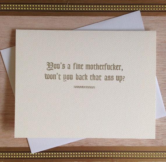 You's A Fine Motherf-cker, Won't You Back That Ass Up - Handmade Card