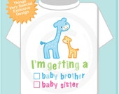 """Gender Reveal Shirt or Onesie Giraffes with the words """"I'm Getting A, Baby Brother or Baby Sister"""" check the box. Announcement 02142014g"""