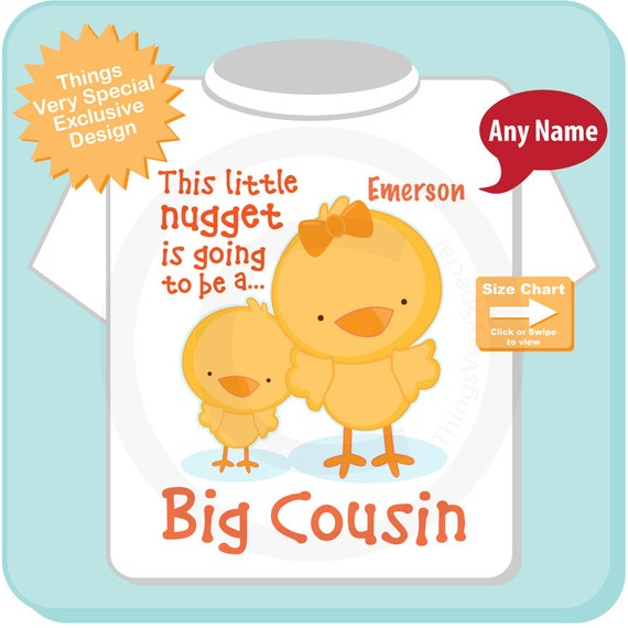 Big Cousin Shirt or Onesie, This Little Nugget is Going to Be A Big Cousin Personalized Chicken Design (07022012f)