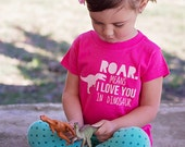 Girl's Dinosaur Shirt, Trendy Girl Shirt, Roar Means I Love You