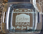 Custom Designed Pyrex dish