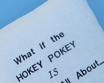 hokey pokey pillow, philosophical pillow, meaning of life pillow