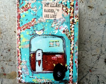 not all who wander are lost,ACEO  Reproduction Mounted On Wood Block by Sunshine Girl Designs (2.5 x 3.5 Inches Print)airstream trailer