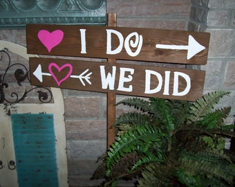 i do we did sign / rustic wedding signs / party sign / ceremony sign / wedding decorations / reception sign / wedding signage / wooden signs