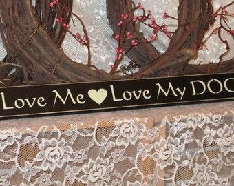 Love Me Love My Dog- Primitive Country Shelf Sitter Painted Wood Signage, Dog Sign, primitive decor, home decor