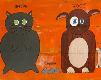 meow woof  original painting on recliamed rustic wood