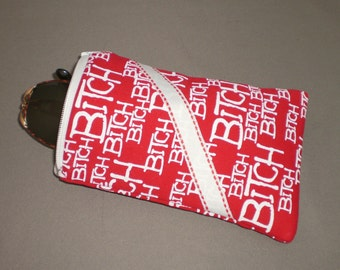 Eyeglass or Sunglasses Case -Bitch - Zipper Top - Cell Phone, Camera, iPod Bag - Padded Zipper Pouch - Red and White