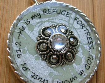 He is my refuge...fortress...God in whom I trust...Psalm 91:2... silver word scripture quote pendant with chain